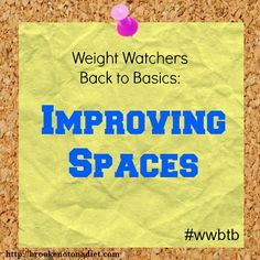 Weight Watchers Back to Basics: Improving Spaces by Brooke: Not on A Diet #weightwatchers #wwbtb