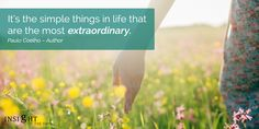 motivational quote: It's the simple things in life that are the most extraordinary. Paulo Coelho – Author