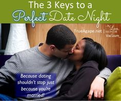 You can have a perfect date night even if you don't go out anywhere--as long as you plan ahead and date with a purpose! Don't let your marriage get stale.