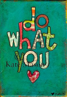Do What You Love ORIGINAL Word Art by ScrappsFleaMarket on Etsy, $49.00