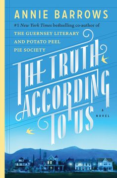 The Truth According to Us by Anne Barrows, July 18, 2016, BPL Summer Reading Program, hard to get into but turned out to be pretty good!