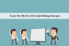 Learn The Effective SEO Link Building Strategies