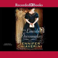 Presents a fictionalized account of the friendship between Mary Todd Lincoln and her dressmaker Elizabeth Keckley, a former slave. Christina Moore, Mary Todd Lincoln, Lady Mary, Trials And Tribulations, Recorded Books, Historical Fiction, So Little Time, Dressmaker, Bestselling Author