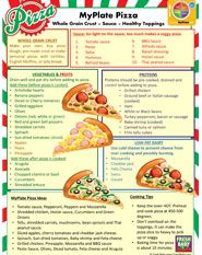 Mamma Mia, lets eat a pizza! Pizza is a family meal. Download our free MyPlate Pizza Tip Sheet and turn your pizza into a healthy, complete MyPlate meal.