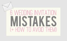 Avoid some common mistakes when preparing and ordering wedding invites and send the perfect wedding invitation cards to your guests.