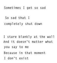 depressed depression sad suicidal suicide lonely alone Wall crying self harm self hate cut cutting cry scratch moment sadness cried no matter Sometimes stare shut down failure depressive blade completely self harming blankly i don't exist real- I Feel Alone, Feeling Alone, Sad Quotes, Life Quotes, Inspirational Quotes, Qoutes, Lonely Quotes, Missing Quotes, Crazy Quotes