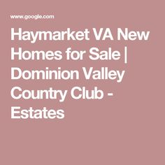 Haymarket VA New Homes for Sale | Dominion Valley Country Club - Estates