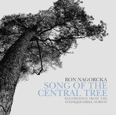 Ron Nagorcka—Song of the Central Tree