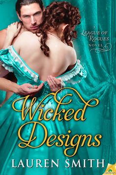 WICKED DESIGNS (THE LEAGUE OF ROGUES, BOOK #1) BY LAUREN SMITH: BOOK BANNER