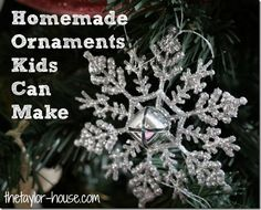 Homemade Christmas Ornaments Ideas Kids Can Make