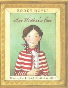 Her Mother's Face by Roddy Doyle, http://www.amazon.com/dp/0439815010/ref=cm_sw_r_pi_dp_R5C.rb1YVSSG5