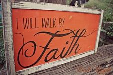I WILL WALK BY FAITH SIGNS