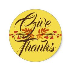 Happy Thanksgiving   Give Thanks Fall Berries Classic Round Sticker - diy cyo customize create your own personalize