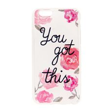 You Got This Floral Phone Case – iPhone 6 Plus