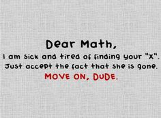 """Math has a problem with finding his """"X""""."""