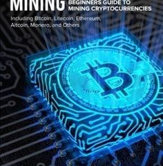 Cryptocurrency Mining: A Complete Beginners Guide to Mining Cryptocurrencies, In… - bitcoinforbeginners Bitcoin Price, Bitcoin Litecoin, Coin Market, Cloud Mining, Bitcoin Transaction, Bitcoin Mining, Blockchain, About Me Blog, Bitcoin Cryptocurrency