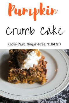 Welcome Fall with this delicious Pumpkin Crumb Cake! It's low-carb, sugar-free and a THM:S! Trim Healthy Recipes, Pumpkin Recipes, Low Carb Recipes, Snack Recipes, Dessert Recipes, Fall Recipes, Snacks, Healthy Options, Dessert Ideas