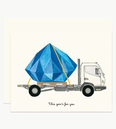 "Illustrated by Dear Hancock. A gigantic sapphire on a flatbed with text that reads ""This gem's for you""."