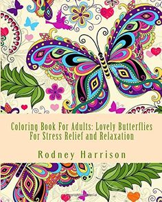 Coloring Book For Adults: Lovely Butterflies For Stress Relief and Relaxation (Adult Coloring Books)