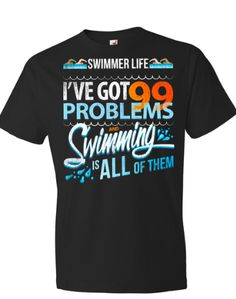 99 Problems...Swimming is all of them- Short Sleeved Black |  SwimWithIssues