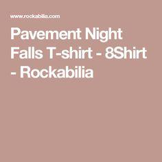 Pavement Night Falls T-shirt - 8Shirt - Rockabilia
