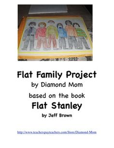 "Flat Family Project: This would cute to add ""family fun nights"" each person could create ""flat Stanely"" in their image & carry around for 1-2 weeks. Then share the story of what ""Flat-You"" did for another family night."