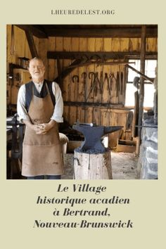 Promenade dans un patrimoine vivant Acadie, Wood Mill, First Home