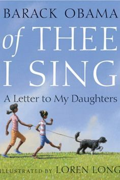 'Of Thee I Sing: A Letter To My Daughters' by Barack Obama and other books every black child should read | essence.com