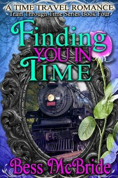 Finding You in Time (Train Through Time Series) by Bess McBride, http://www.amazon.com/dp/B00HLA7YM4/ref=cm_sw_r_pi_dp_5xrWsb0G1JBAQ