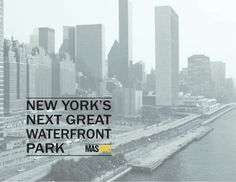 New York's Next Great Waterfront Park - Urban Design by The Municipal Art Society of New York via slideshare