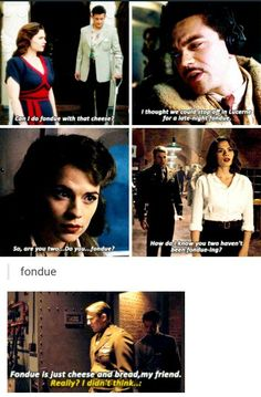 """""""Fondue"""" in CA: TFA & Agent Carter S2<-- It was so funny how he didn't understand what fondue was..."""