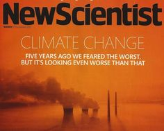 ClimateProgress: New Scientist Special Report: 7 Reasons Climate Change Is 'Even Worse Than We Thought'