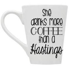 She Drinks More Coffee Than A Hastings, She Drinks More, PLL, Pretty Little Liars, Exploring, Insane Asylum, Under10, Coffee Gift, Boss Babe
