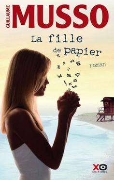 La fille de Papier - Guillaume Musso http://www.guillaumemusso.com/roman-7-la-fille-de-papier.html