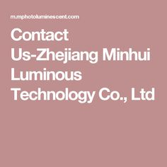 Contact Us-Zhejiang Minhui Luminous Technology Co., Ltd