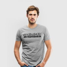 optimistic entrepreneur Men s Premium T-Shirt - steel green 50a1d522fbdc6