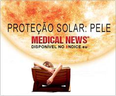 O tema de capa da última edição da MedicalNews é sobre Proteção Solar: Pele