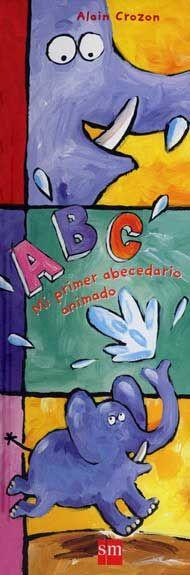 ABC mi primer abecedario animado. Libro de adivinanzas troquelado.