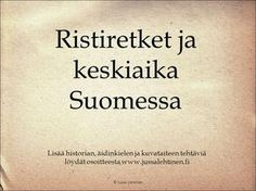 Ristiretket ja keskiaika Suomessa History Of Finland, Medieval Crafts, Middle Ages, Tattoo Quotes, Teaching, Education, School Stuff, Study, Languages