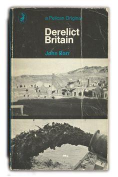 1969 Derelict Britain - John Barr - Pelican Books