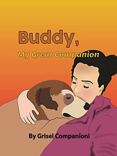 Now on Kindle Buddy, My Great Companion is a perfectly illustrated book that teaches children how to care for and love animals, especially their pets. It teaches them to appreciate pets for always being there for them and what is expected of them as pet owners.