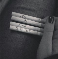 I'm addicted to anything that makes me hurt. Self Destruction.