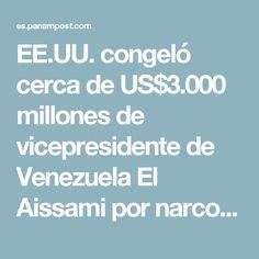 EE.UU. congeló cerca de US$3.000 millones de vicepresidente de Venezuela El Aissami por narcotráfico: Luis Almagro