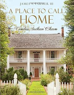 A Place To Call Home: Timeless Southern Charm PDF