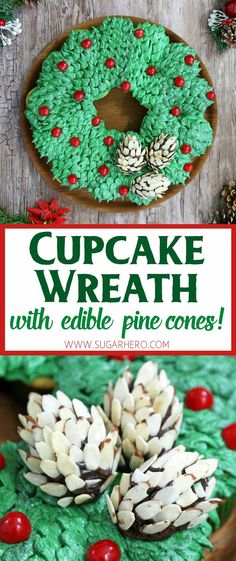 Pull-Apart Cupcake Wreath Cake - easy to make and feeds a holiday crowd! PLUS learn how to make these cute edible pine cones! | From SugarHero.com