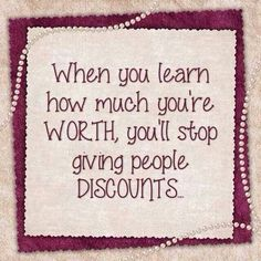 When you Learn How Much You Are Worth ,