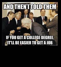 Funny photos, hilarious photos, fatcats laugh at college degree joke