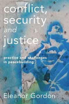 """Read """"Conflict, Security and Justice Practice and Challenges in Peacebuilding"""" by Eleanor Gordon available from Rakuten Kobo. This path-breaking new textbook provides a broad overview of the core concepts, actors and activities involved in buildi. Peace Building, Writing Styles, Lessons Learned, Textbook, Nonfiction, Ebooks, Challenges, Activities"""