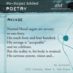2nd Place Winner of the 3rd of the No Sugar Added® Poetry contest: #NSAP Read this and all the winners here: http://www.tudiabetes.org/profile/NoSugarAddedPoetry