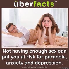 Lack of #Sex can cause #paranoia, #anxiety and #depression.  * Grown Up Stuff: #Adult Toys, #Lingerie & #DVD stores: